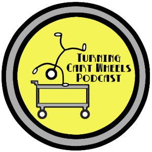 turning Cart Wheels Podcast